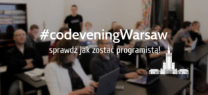 CodevenigWarsaw - dobry wieczór z kodowaniem w Warszawie
